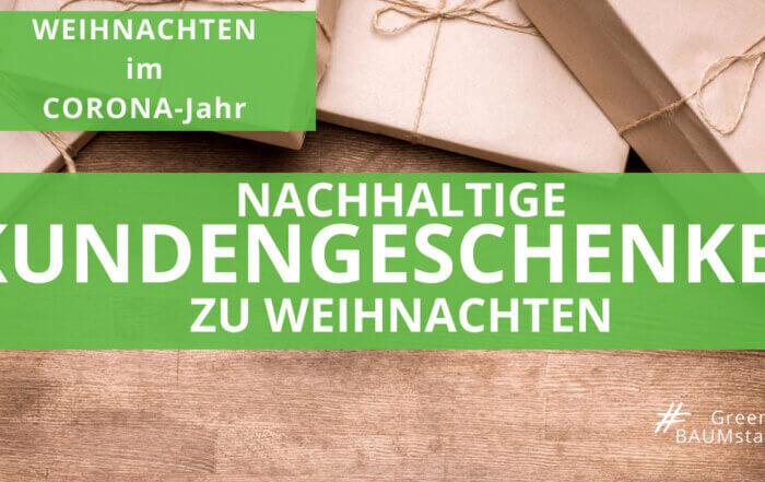 Nachhaltige Kundengeschenke 2020 zu Weihnachten - fünf grüne Tipps